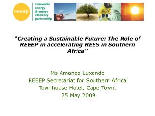 """Creating a Sustainable Future: The Role of REEEP in accelerating REES in Southern Africa"""
