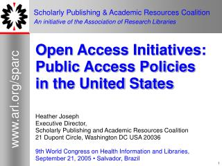 Open Access Initiatives: Public Access Policies in the United States Heather Joseph
