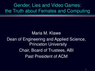 Gender, Lies and Video Games:  the Truth about Females and Computing