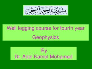 Well logging course for fourth year Geophysics