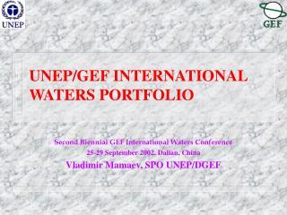 UNEP/GEF INTERNATIONAL WATERS PORTFOLIO