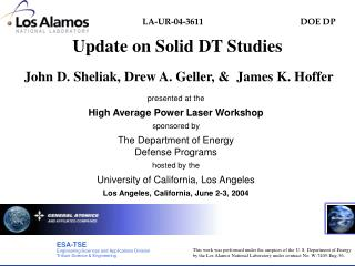 Update on Solid DT Studies  John D. Sheliak, Drew A. Geller, &  James K. Hoffer