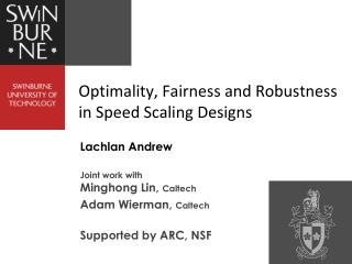 Optimality, Fairness and Robustness in Speed Scaling Designs