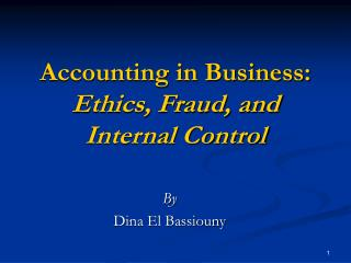 Accounting in Business:  Ethics, Fraud, and Internal Control