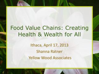 Food Value Chains: Creating Health & Wealth for All