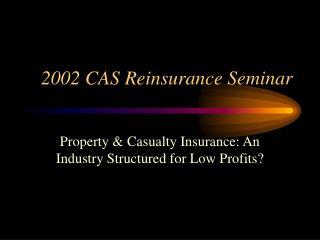 2002 CAS Reinsurance Seminar
