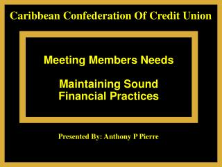 Meeting Members Needs  Maintaining Sound  Financial Practices