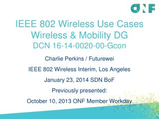 IEEE 802 Wireless Use Cases Wireless & Mobility  DG DCN 16-14-0020-00-Gcon