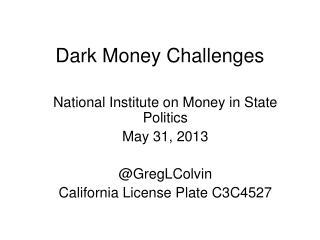 Dark Money Challenges