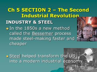 Ch 5 SECTION 2 – The Second Industrial Revolution INDUSTRY & STEEL
