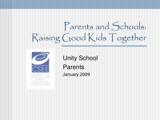 Parents and Schools:  Raising Good Kids Together