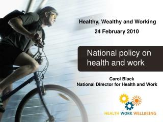 Carol Black  National Director for Health and Work