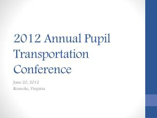 2012 Annual Pupil Transportation Conference
