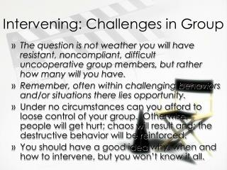 Intervening: Challenges in Group