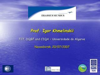 Prof. Igor Khmelinskii FCT, DQBF and CIQA – Universidade do Algarve Novosibirsk, 20/07/2007