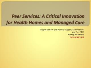 Peer Services: A Critical Innovation for Health Homes and Managed Care