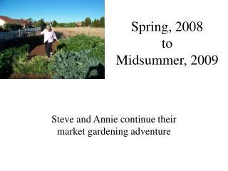 Spring, 2008  to Midsummer, 2009