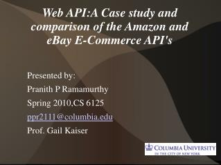 Web API:A Case study and comparison of the Amazon and eBay E-Commerce API's