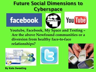 Future Social Dimensions to Cyberspace