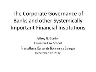 The Corporate Governance of Banks and other Systemically Important Financial Institutions