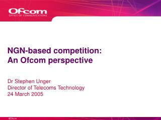 NGN-based competition: An Ofcom perspective