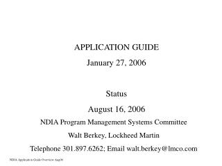 APPLICATION GUIDE January 27, 2006 Status August 16, 2006