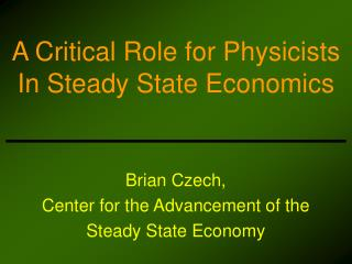 Brian Czech, Center for the Advancement of the  Steady State Economy