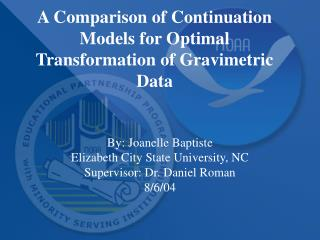 A Comparison of Continuation Models for Optimal Transformation of Gravimetric Data