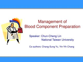Management of Blood Component Preparation