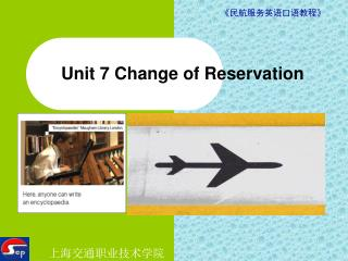 Unit 7 Change of Reservation