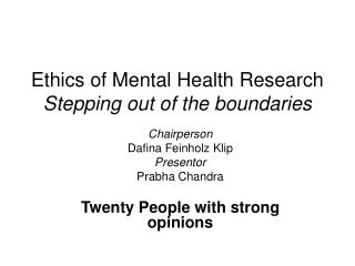 Ethics of Mental Health Research  Stepping out of the boundaries
