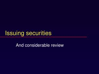 Issuing securities