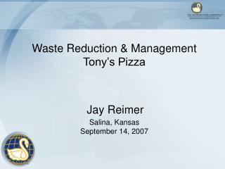 Waste Reduction  Management Tony s Pizza