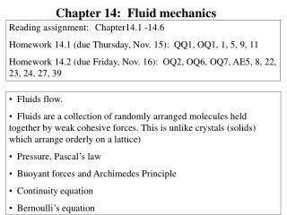 Fluids flow.