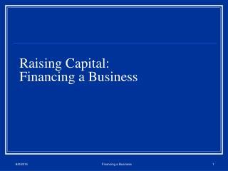 Raising Capital:   Financing a Business