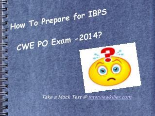 IBPS CWE PO Exam 2014 Preparation – Interviewkiller.com