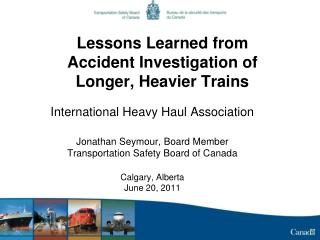 Lessons Learned from Accident Investigation of Longer, Heavier Trains