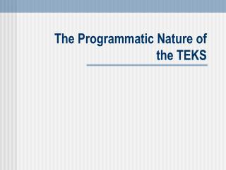 The Programmatic Nature of the TEKS