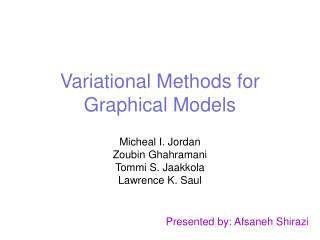 Variational Methods for Graphical Models