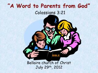 """ A Word to Parents from God "" Colossians 3:21"