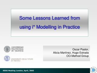 Some Lessons Learned from u sing i* Modelling in Practice