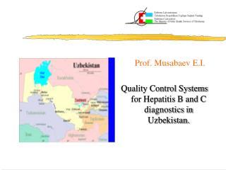 Prof. Musabaev E.I. Quality Control Systems for Hepatitis B and C diagnostics in Uzbekistan.