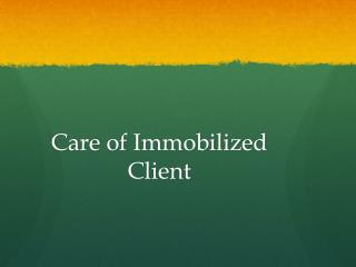 Care of Immobilized Client