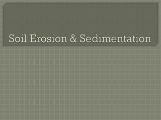 Soil Erosion & Sedimentation