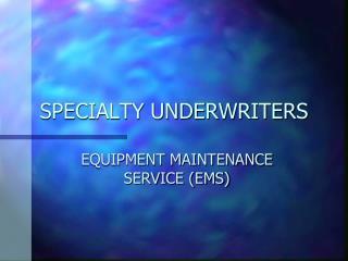 SPECIALTY UNDERWRITERS