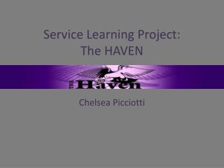 Service Learning Project: The HAVEN