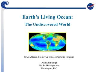 NASA Ocean Biology & Biogeochemistry Program Paula Bontempi NASA Headquarters Washington, D.C.
