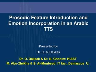 Dr. O. Dakkak  Dr. N. Ghneim: HIAST M. Abu-Zleikha  S. Al-Moubyed: IT fac., Damascus  U.