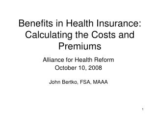 Benefits in Health Insurance: Calculating the Costs and Premiums