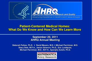 Patient-Centered Medical Homes:   What Do We Know and How Can We Learn More